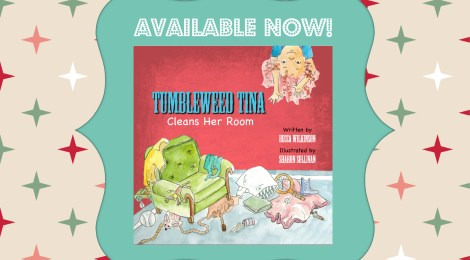 It's Here! My New Children's Book, Tumbleweed Tina Cleans Her Room
