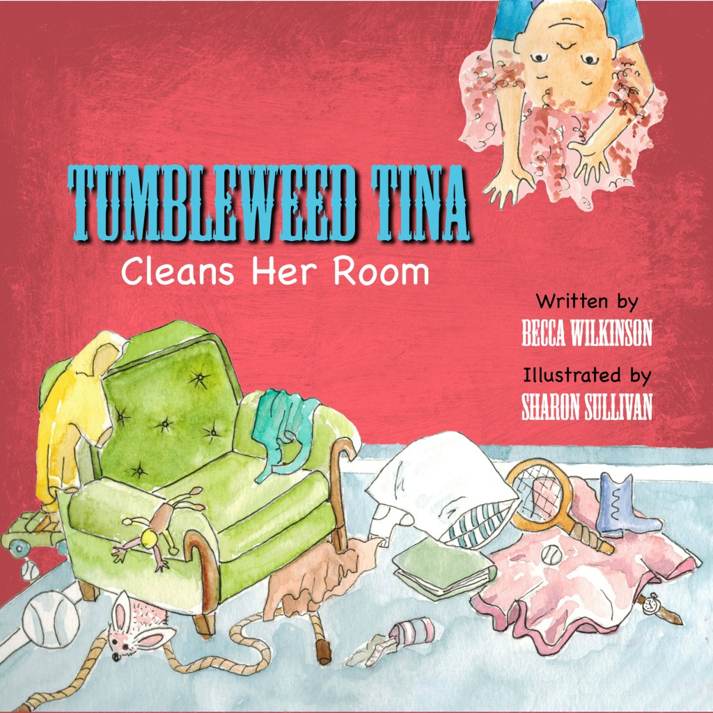 Tumbleweed Tina Cleans Her Room Children's Book by Becca Wilkinson