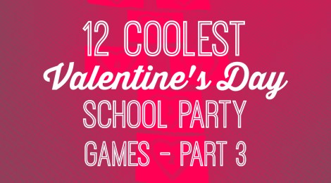 12 Coolest Valentines Day School Party Games Part 3