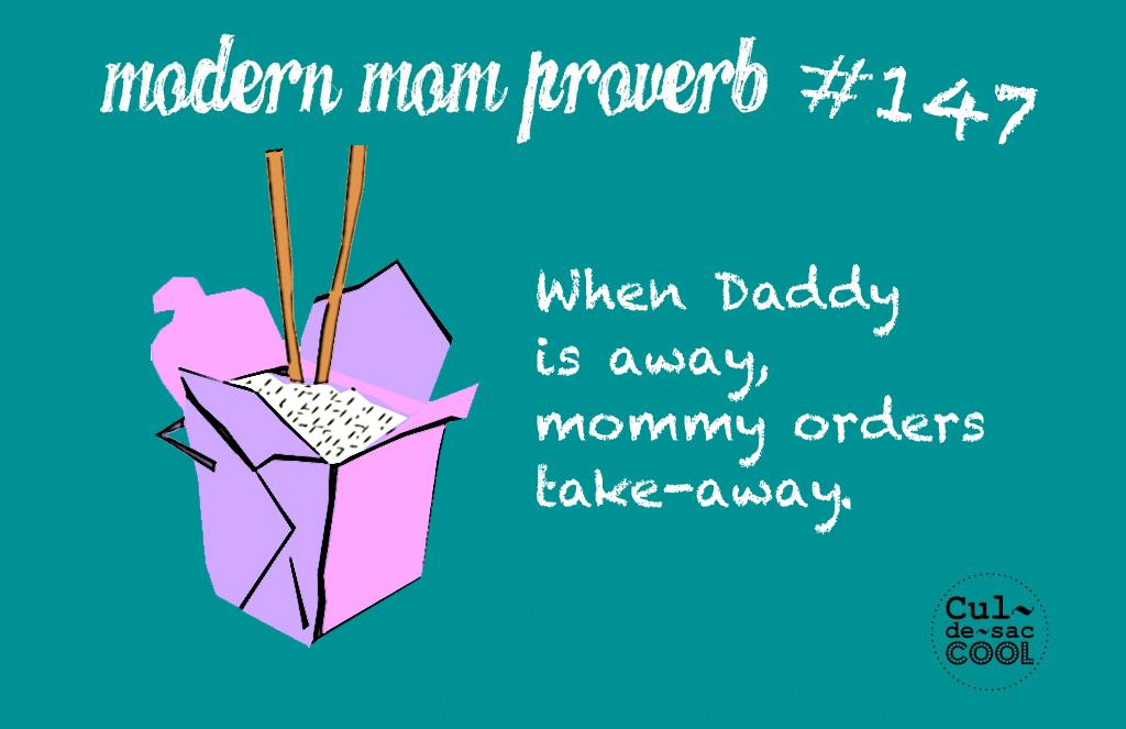 Modern Mom Proverb #147 Take away