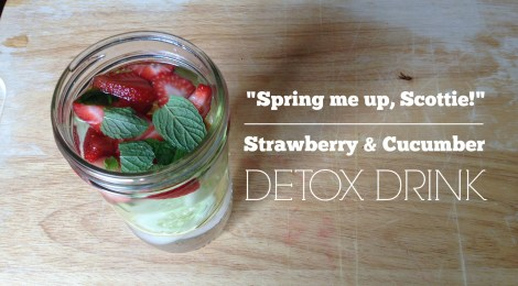 """Spring Me Up, Scottie!"" - Strawberry and Cucumber Detox Drink"
