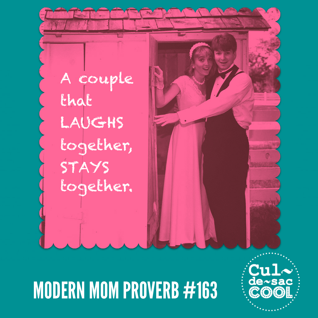 Modern Mom Proverb  #163 Marriage