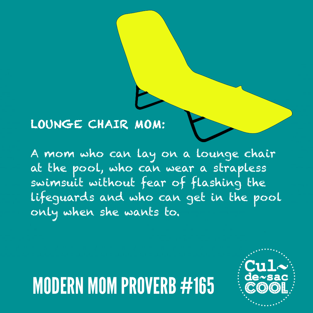 Modern Mom Proverb #165 Lounge Chair Mom