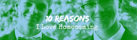 10 Reasons I Love Homecoming