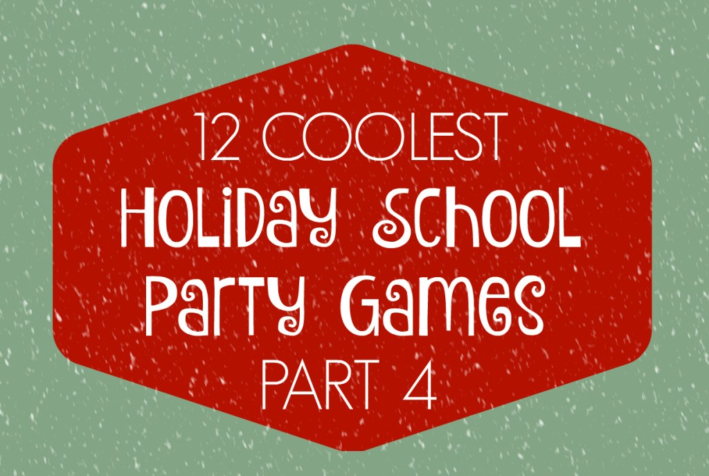12 Coolest Holiday School Party Games Part 4 cover