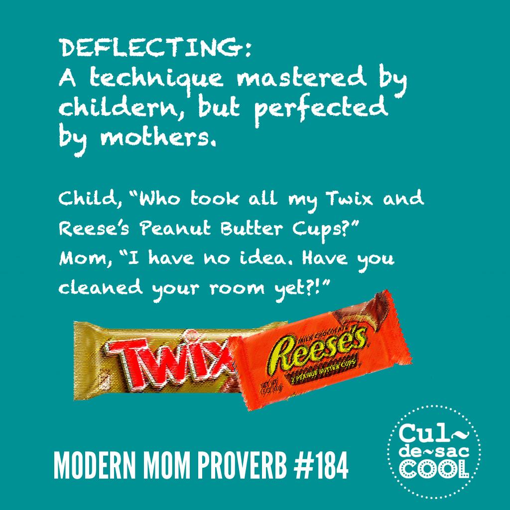 Modern Mom Proverb #184 Deflecting