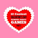 12 Coolest Valentine's Day School Party Games — Part 5