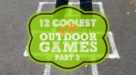 12 Coolest Kid Outdoor Games -- Part 3