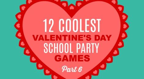 12 COOLEST VALENTINE'S DAY SCHOOL PARTY GAMES — PART 6