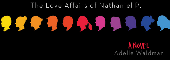 "The Love Affairs of Nathaniel P.: The ""Girls"" of the Literary World"