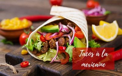 Comment faire des tacos à la mexicaine ?