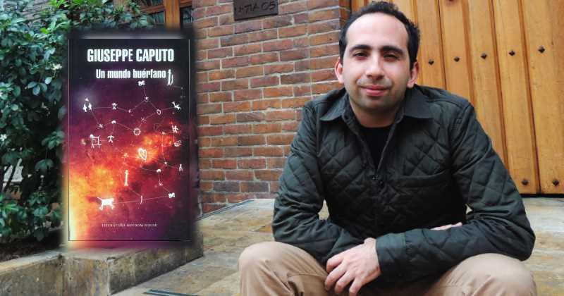 Un beso en medio de la catástrofe. Sobre la novela del escritor colombiano Giuseppe Caputo, Un mundo huérfano.