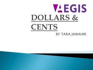 Aegis- DOLLARS & CENTS