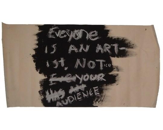 Untitled [Everyone Is An Artist], Artist: Tao Wells