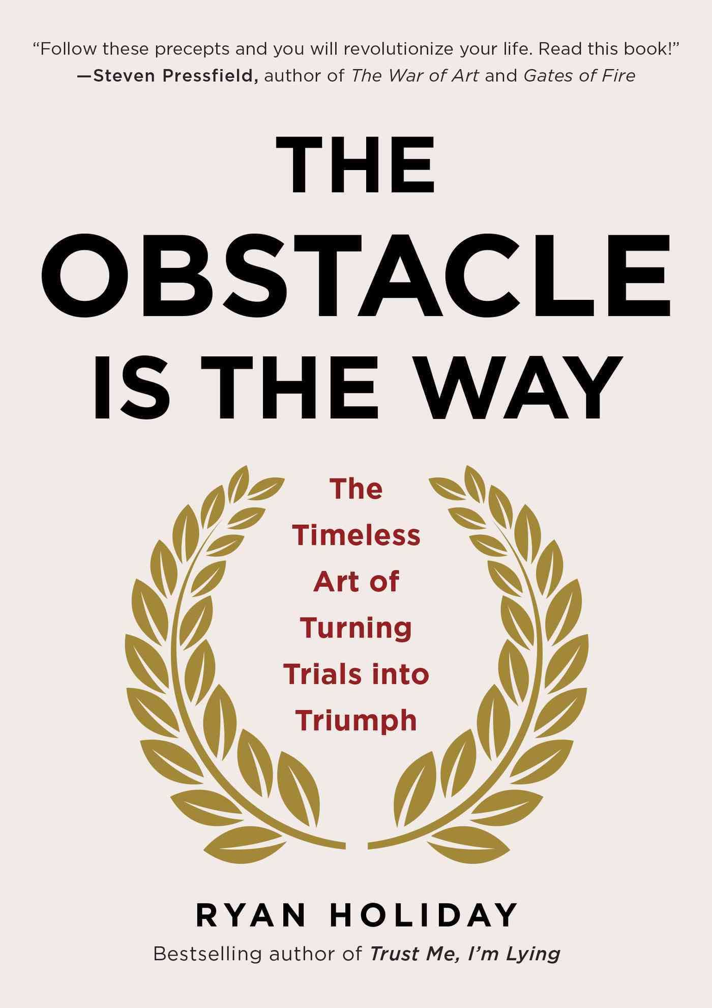 The Obstacle Is The Way: Review - Culture Carton