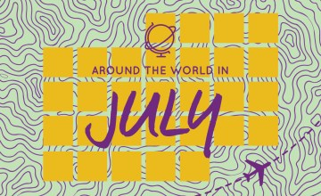 AROUND THE WORLD IN JULY เที่ยวไหนดี 'กรกฎาคม'
