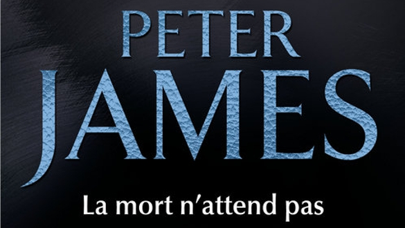 la mort n'attend pas peter james
