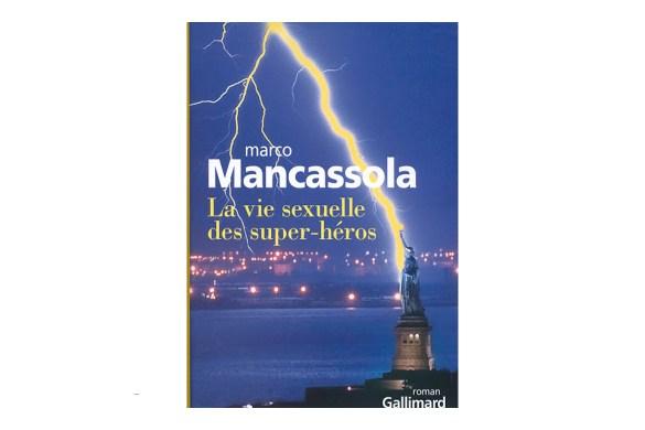 La vie sexuelle des super heros Marco Mancassola avis critique