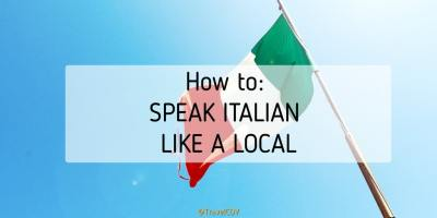How to: Speak Italian like a Local