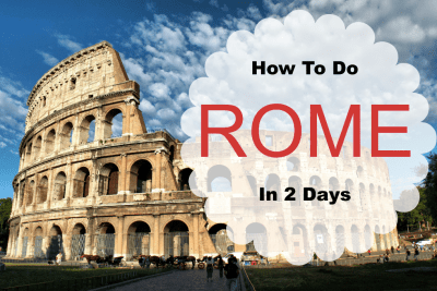 How To Do Rome in 2 Days