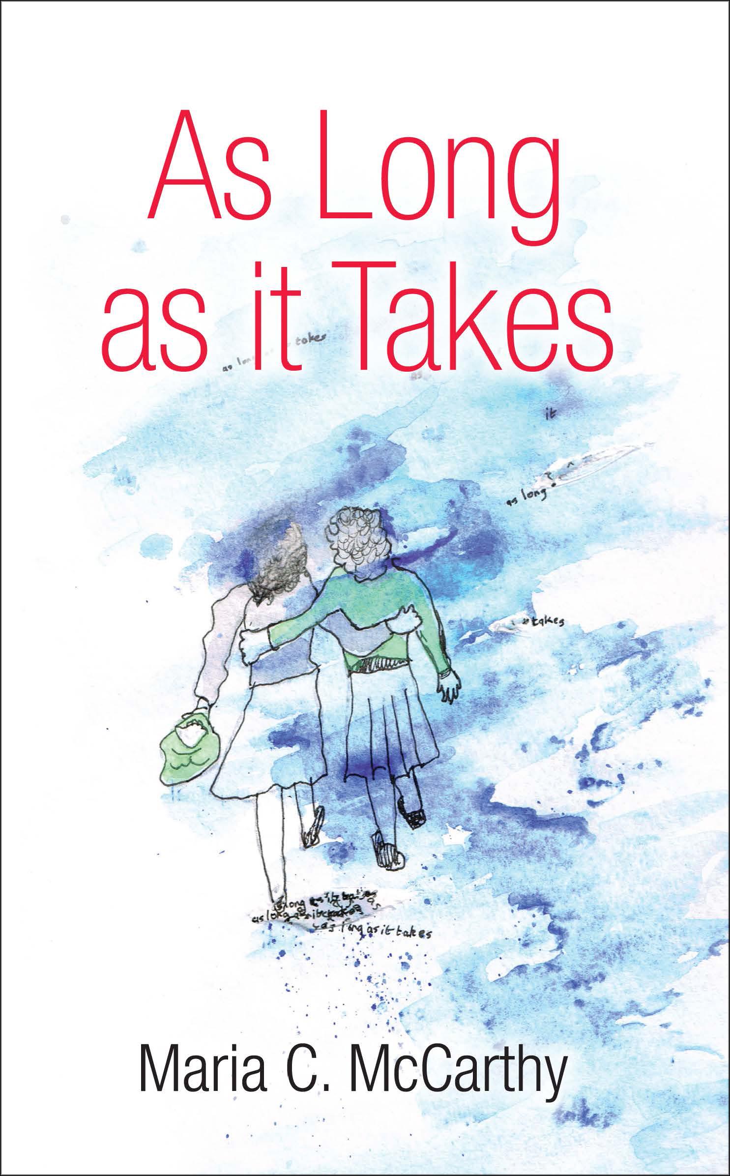 As Long As it Takes by Maria C. McCarthy