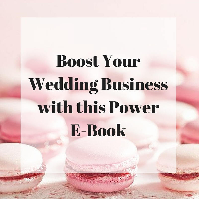 Boost Your Wedding Business with this Power E-Book