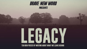 Brave New Word – 'Legacy: What We Leave Behind'