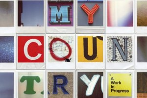 'My Country: A Work in Progress'