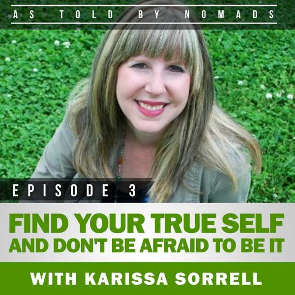 AUDIO: FIND YOUR TRUE SELF AND DON'T BE AFRAID TO BE IT WITH KARISSA SORRELL
