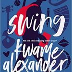 Swing (Blink) by Kwame Alexander with Mary Rand Hess