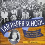 The Girl From The Tar Paper School: Barabara Johns and the Advent of the Civil Right Movement by Jeri Kanefield
