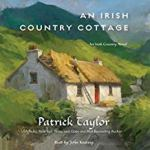 An Irish Country Cottage (An Irish Country Novel #13) by Patrick Taylor