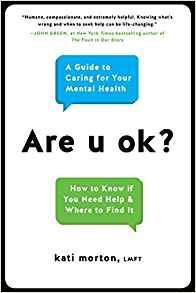 Coming 12/11/2018: Are U Ok? A Guide to Caring For Your Mental Health by Kati Morton