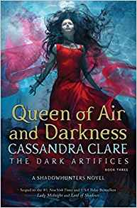 Coming 12/4/2018: Queen of Air and Darkness (Dark Artifices) by Cassandra Clare