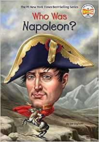 Coming 12/4/2018: Who Was Napoleon by Jim Gigliotti