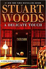 Coming 12/31/2018: A Delicate Touch (A Stone Barrington Novel) by Stuart Woods