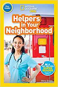 Helpers In Your Neighborhood (National Geographic Readers) by Shira Evans