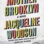 Another Brooklyn: A Novel by Jacqueline Woodson