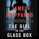 Coming 2/5/2019: The Girl in the Glass Box: A Jack Swyteck Novel, Book 15 by James Grippando