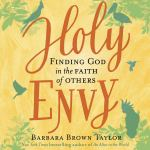 Holy Envy: Finding God in the Faith of Others by Barbara Brown Taylor