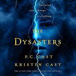 YA; The Dysasters: The Dysasters Series Book 1 by P.C. and Kristin Cast