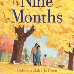 Nine Months Before a Baby is Born by Miranda Paul