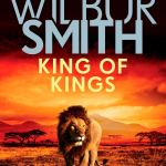 King of Kings (The Courtneys & Ballantynes) by Wilbur Smith