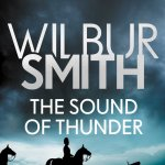 The Sound of Thunder (The Courtney Series: When the Lion Feed Trilogy) by Wilbur Smith