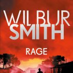 Rage (The Courtney Series: The Burning Shore Sequence) by Wilbur Smith