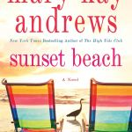 Coming 5/7/2019: Sunset Beach by Mary Kay Andrews