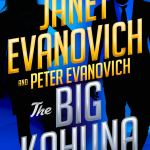 Coming 5/7/2019: The Big Kahuna (Fox and O'Hare) by Janet Evanovich