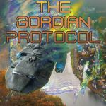 Coming 5/7/2019: The Gordian Protocol by David Weber and Jacob Holo