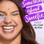 Coming 5/14/2019: There's Something About Sweetie by Sandhya Menon