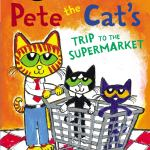 Coming 7/9/2019: Pete The Cat's Trip to The Supermarket by James Dean